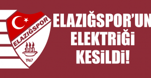 ELAZIĞSPORUN ELEKTRİĞİ KESİLDİ!