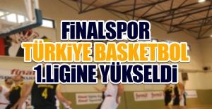 Finalspor Türkiye Basketbol 1.Ligine Yükseldi