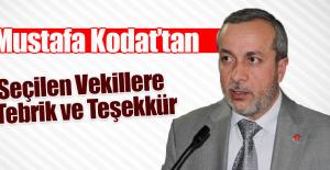 Kodat: Seçilen Milletvekillerini Tebrik Ediyorum