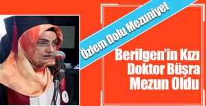 Sait Berilgen'in Kızı Doktor Büşra,Mezun Oldu