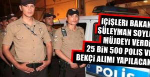 25 Bin 500 Polis ve Bekçi Alımı...