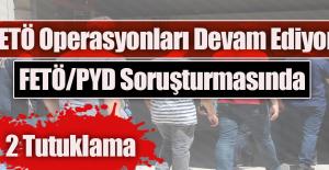 FETÖ/PDY Soruşturmasında 2 Tutuklama