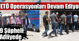 Gözaltına Alınan 19 Şüpheli Adliyeye Sevk Edildi