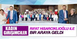 Kadın Girişimciler Rifat Hisarcıklıoğlu İle Buluştu
