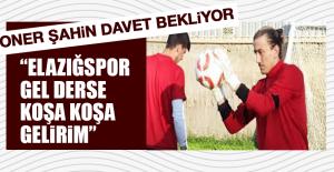 SONER ŞAHİN DAVET BEKLİYOR