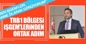 TRB1 BÖLGESİ İŞGEM'LERİNDEN ORTAK ADIM