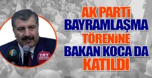 AK Parti Bayramlaşma Törenine Bakan Koca da Katıldı