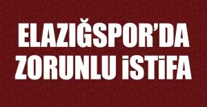 Elazığspor'da Zorunlu İstifa