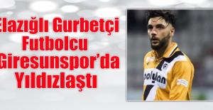 Elazığlı Gurbetçi Futbolcu Giresunsporda...
