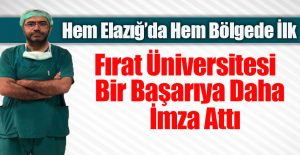 Fırat Üniversitesi Hastanesi Bir İlke Daha İmza Attı