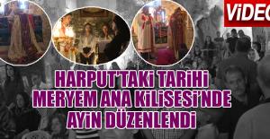 Harput'taki Tarihi Meryem Ana Kilisesi'nde...