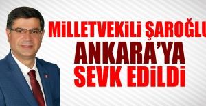 Milletvekili Şaroğlu Ankara'ya Sevk Edildi