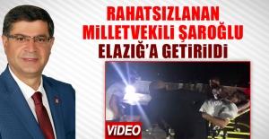 Rahatsızlanan Milletvekili Şaroğlu Elazığ'a Getirildi