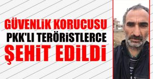 PKK'lı Teröristlerce Şehit Edildi