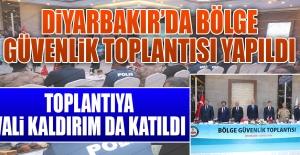 Diyarbakır'da Bölge Güvenlik Toplantısı Yapıldı