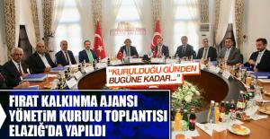 Fırat Kalkınma Ajansı Yönetim Kurulu Toplantısı Elazığ'da Yapıldı