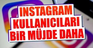 Instagram Kullananıcılarına Bir Müjde...