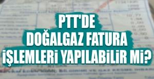 PTT'de Doğalgaz Fatura Ödeme İşlemleri...