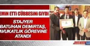 Stajyer Demirtaş, Avukatlık Görevine Atandı