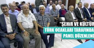 Türk Ocakları Tarafından Panel Düzenlendi
