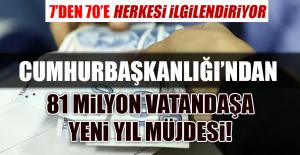 81 MİLYON VATANDAŞA YENİ YIL MÜJDESİ!