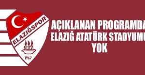 Açıklanan Programda Elazığ Atatürk Stadyumu Yok