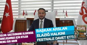 Başkan Arslan, Elazığ Halkını Festivale Davet Etti