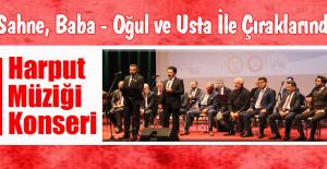 """Babalar Oğullar, Ustalar Çıraklar Harput Müziği Konseri"""" Gerçekleşti"""