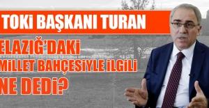 Başkan Turan Elazığ'daki Millet Bahçesiyle İlgili Ne Dedi?