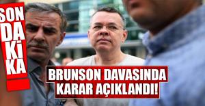 BRUNSON DAVASINDA KARAR AÇIKLANDI!