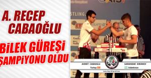 Cabaoğlu Bilek Güreşi Dünya Şampiyonu Oldu