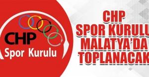 CHP Spor Kurulu Malatya'da Toplanacak