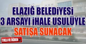 Elazığ Belediyesi 3 Arsayı İhale Usulüyle Satışa Sunacak