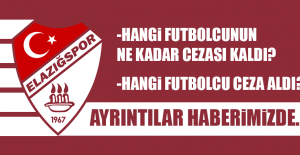 Elazığsporlu Futbolcuların Ceza Tablosu Belli Oldu