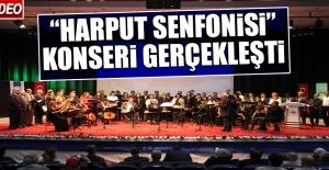 """""""Harput Senfonisi"""" Konseri Gerçekleşti"""
