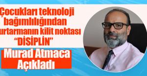 Murad Atmaca Önemli Açıklamalarda...