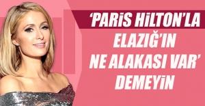 Paris Hilton'a Elazığ Cevabı