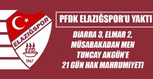 PFDK Elazığspor'u Yaktı