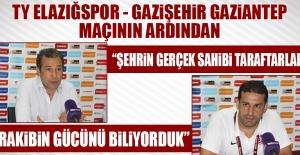 TY Elazığspor - Gazişehir Gaziantep Maçının Ardından