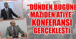 """""""Dünden Bugüne Maziden Atiye"""" Konferansı"""