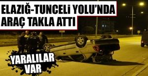 Elazığ-Tunceli Yolu'nda Araç Takla Attı