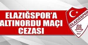 Elazığspor'a Altınordu Maçı Cezası