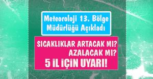 Meteoroloji 5 İl İçin Açıklama Yaptı