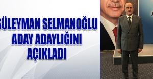 Süleyman Selmanoğlu, Aday Adaylığı...