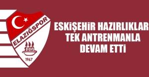 TY Elazığspor'da Eskişehir Hazırlıkları Tek Antrenmanla Devam Etti