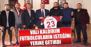 Vali Kaldırım Futbolcuların İsteğini...