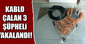4 bin TL#039;lik kablo çalan 3 şüpheli...