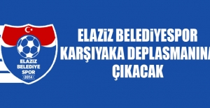 Elaziz Belediyespor, Karşıyaka Deplasmanına Çıkacak