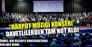 """""""Harput Müziği Konseri"""", Davetlilerden Tam Not Aldı"""