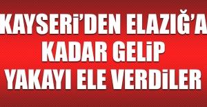 Kayseriden Elazığa Kadar Gelip...